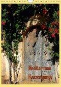 Mediterrane Hauseingänge (Wandkalender 2018 DIN A4 hoch) - Brigitte Dürr