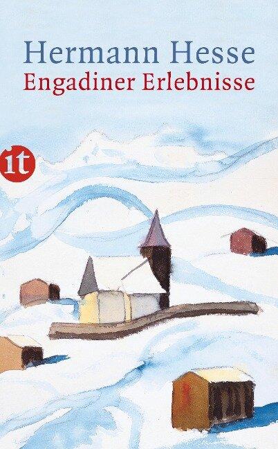 Engadiner Erlebnisse - Hermann Hesse