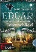 Edgar und der sprechende Totenschädel - Marliese Arold