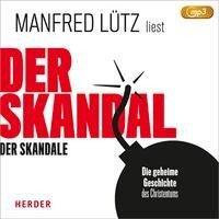 Der Skandal der Skandale (MP3-CD) - Manfred Lütz