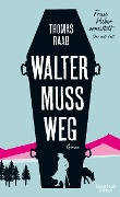 Walter muss weg - Thomas Raab