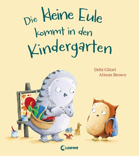 Die kleine Eule kommt in den Kindergarten - Debi Gliori