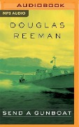 SEND A GUNBOAT M - Douglas Reeman