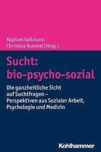 Sucht: bio-psycho-sozial