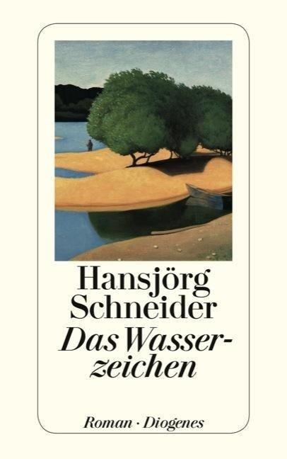 Das Wasserzeichen - Hansjörg Schneider