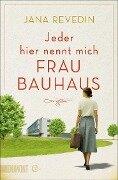 Jeder hier nennt mich Frau Bauhaus - Jana Revedin