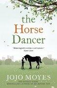 The Horse Dancer - Jojo Moyes