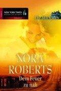 Dem Feuer zu nah - Nora Roberts