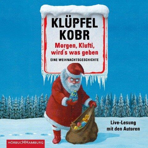 Morgen, Klufti, wird's was geben - Volker Klüpfel, Michael Kobr