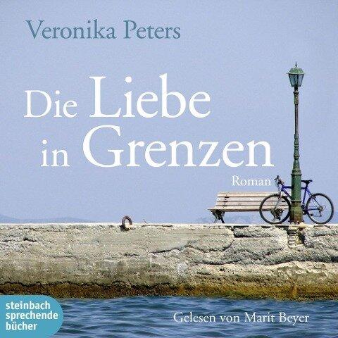 Die Liebe in Grenzen (Ungekürzt) - Veronika Peters