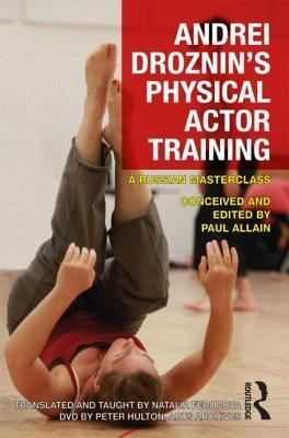 Andrei Droznin's Physical Actor Training - Andrei Droznin