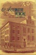 A Profile in Alternative Medicine - John S. Haller