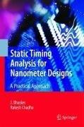 Static Timing Analysis for Nanometer Designs - J. Bhasker, Rakesh Chadha