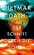Der Schnitt durch die Sonne - Dietmar Dath