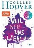 Weil wir uns lieben - Colleen Hoover
