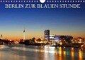 BERLIN ZUR BLAUEN STUNDE (Wandkalender 2019 DIN A4 quer) - Heiko Lehmann
