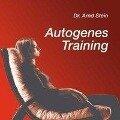 Autogenes Training - Arnd Stein