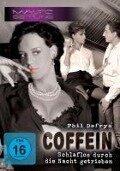 Coffein - Schlaflos durch die Nacht getrieben -