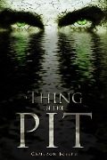 The Thing in the Pit - Cameron Joseph