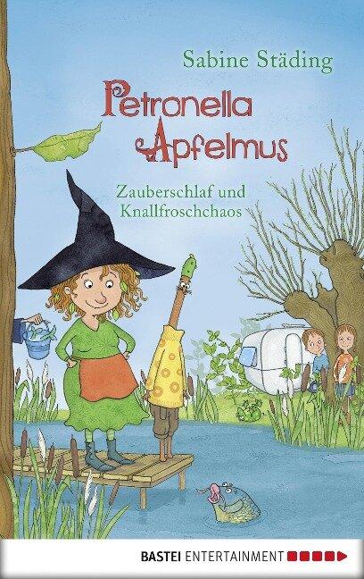 Petronella Apfelmus - Zauberschlaf und Knallfroschchaos - Sabine Städing