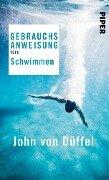 Gebrauchsanweisung fürs Schwimmen - John von Düffel