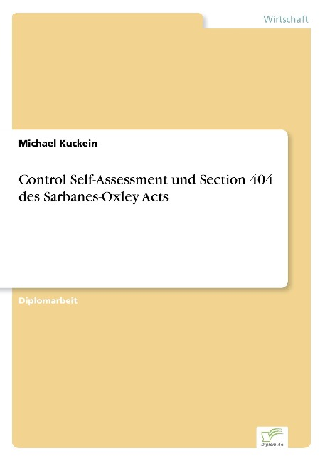 Control Self-Assessment und Section 404 des Sarbanes-Oxley Acts - Michael Kuckein