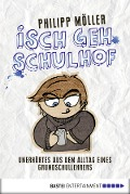 Isch geh Schulhof - Philipp Möller