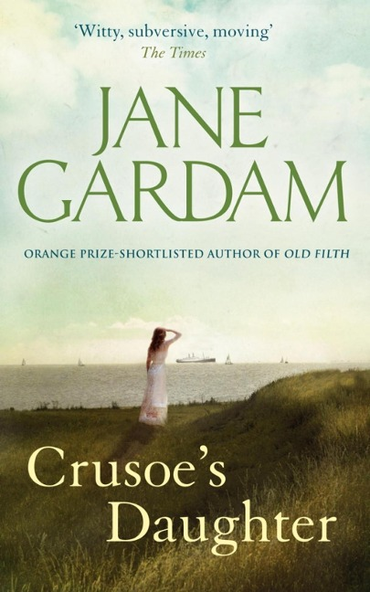 Crusoe's Daughter - Jane Gardam