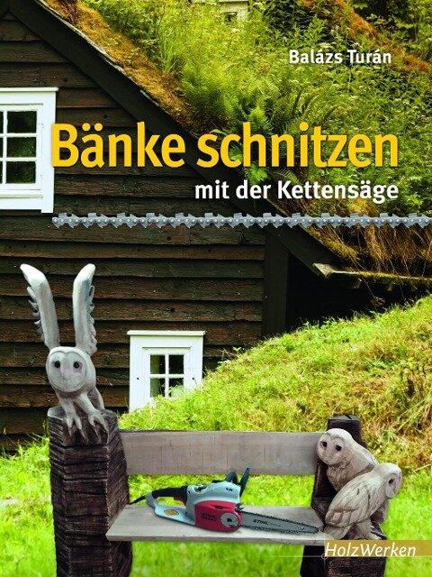 Bänke schnitzen mit der Kettensäge - Balázs Turán