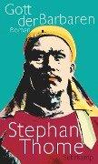 Gott der Barbaren - Stephan Thome