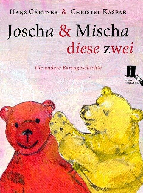 Joscha und Mischa, diese zwei - Hans Gärtner