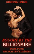The Master's Desires (Bought by the Billionaire, #4) - Simone Leigh