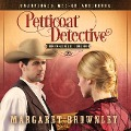 Petticoat Detective - Margaret Brownley
