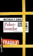 Paketbombe - Matthias P. Gibert