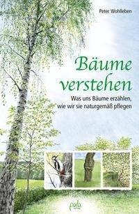 Bäume verstehen - Peter Wohlleben
