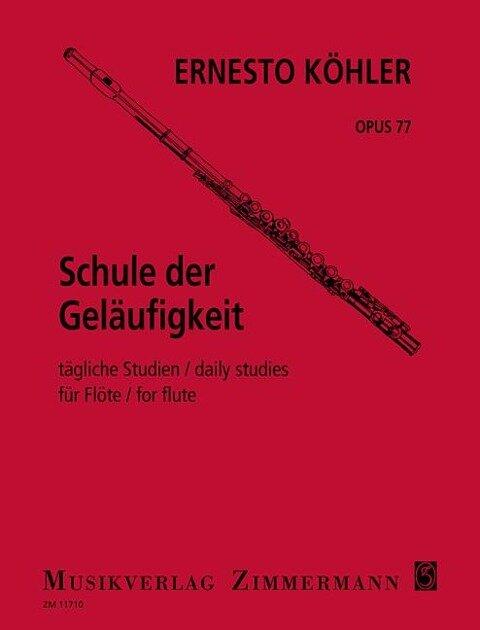 Schule der Geläufigkeit op. 77 für Flöte solo - Ernesto Köhler