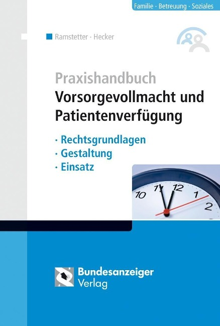 Praxishandbuch Vorsorgevollmacht und Patientenverfügung - Sonja Hecker, Bernd Kieser