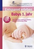 Entspannt erleben  Babys 1. Jahr -