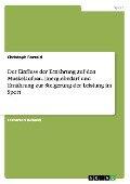 Der Einfluss der Ernährung auf den Muskelaufbau. Energiebedarf und Ernährung zur Steigerung der Leistung im Sport - Christoph Rowold
