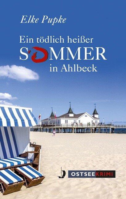 Ein tödlich heißer Sommer in Ahlbeck - Elke Pupke
