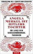Angela Merkel ist Hitlers Tochter. Im Land der Verschwörungstheorien - Christian Alt, Christian Schiffer