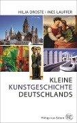 Kleine Kunstgeschichte Deutschlands - Hilja Droste, Ines Lauffer