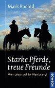 Starke Pferde, treue Freunde - Mark Rashid