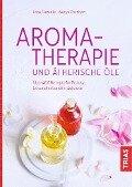 Aromatherapie und ätherische Öle - Nerys Purchon, Lora Cantele