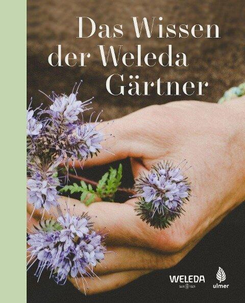 Das Wissen der Weleda Gärtner -