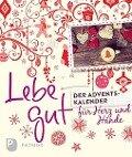 Lebe gut - Der Adventskalender für Herz und Hände - Marlene Fritsch, Andrea Langenbacher