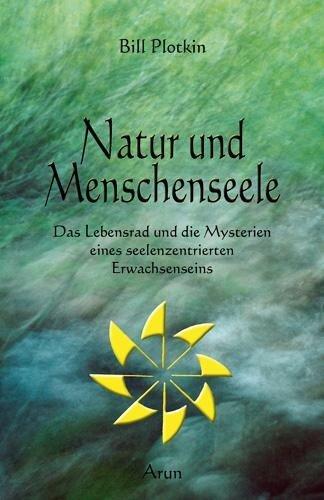 Natur und Menschenseele - Bill Plotkin