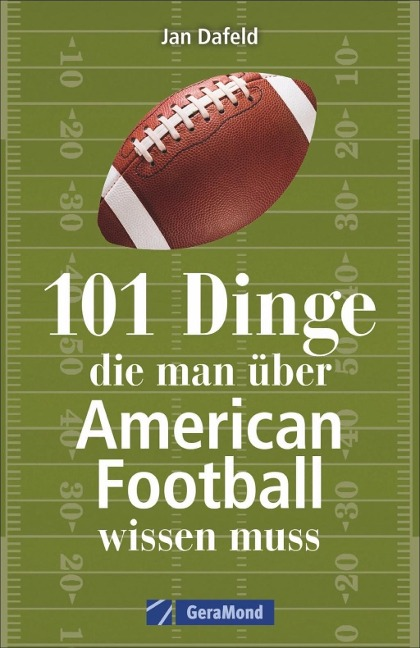 101 Dinge, die man über American Football wissen muss - Jan Dafeld