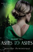 Blood Ties Book Three: Ashes To Ashes - Jennifer Armintrout