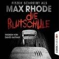 Die Blutschule - Max Rhode, Sebastian Fitzek